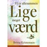 Vi er allesammen LIGE meget VÆRD - E-bog Britta Kristensen