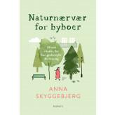 Naturnærvær for byboer - E-lydbog Anna Skyggebjerg