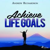 Achieve Life Goals - E-lydbog Andrew Richardson