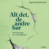 Alt det, de andre har - Fortællinger om misundelse - E-lydbog Signe Nordstrand