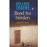 Brød fra himlen - Zions håb bind 2 - E-lydbog Bodie & Brock Thoene
