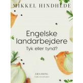 Engelske landarbejdere. Tyk eller tynd? - E-bog Mikkel Hindhede