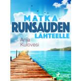 Matka runsauden lähteelle - E-bog Anja Kulovesi