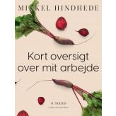 Kort oversigt over mit arbejde - E-bog Mikkel Hindhede