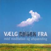 Vælg røgen fra med meditation og afspænding - E-lydbog Bodil Hjorth, Helle Larsen, Klaus Kornø Rasmussen, Carsten Jürgensen