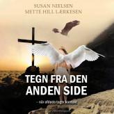 Tegn fra den anden side - Når afdøde tager kontakt - E-lydbog Mette Hill Lærkesen, Susan Nielsen
