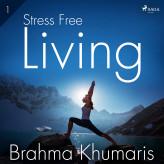 Stress Free Living 1 - E-lydbog Brahma Khumaris