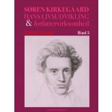 Søren Kierkegaard. Hans livsudvikling og forfattervirksomhed. Bind 5 - E-bog Eduard Geismar