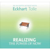 Realizing the Power of Now - Eckhart Tolle Eckhart Tolle