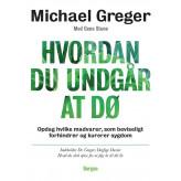Hvordan du undgår at dø Dr Michael Greger, Gene Stone