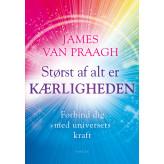 Størst af alt er kærligheden James Van Praagh