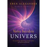 Vores bevidste univers Eben Alexander