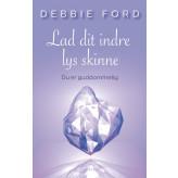 Lad dit indre lys skinne Debbie Ford
