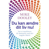Du kan ændre dit liv nu! Mike Dooley