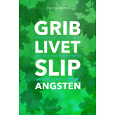 Grib livet - Slip angsten Pia Callesen
