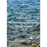 Mindfulness og meditation i liv og arbejde Jens-Erik Risom
