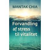 Forvandling af stress til vitalitet Mantak Chia