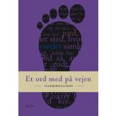 Et ord med på vejen - Pilgrimsmeditationer Elisabeth Lidell