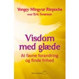 Visdom med glæde Yongey Mingyur Rinpoche