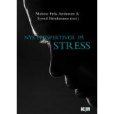 Nye perspektiver på stress Malene Friis Andersen og Svend Brinkmann