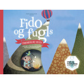 Fido og Fugls forunderlige rejse Anne-Mette Trøjborg Rasmussen