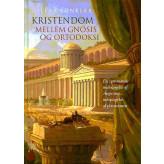 Kristendom mellem gnosis og ortodoksi Niels Grønkjær