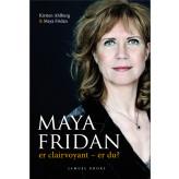 Maya Fridan er clairvoyant - er du? Maya Fridan & Kirsten Ahlburg