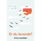 Er du levende? Irma Lauridsen