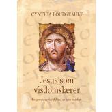Jesus som visdomslærer Cynthia Bourgeault