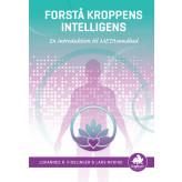 Forstå kroppens intelligens Johannes R. Fisslinger og Lars Mygind