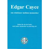 Edgar Cayce om relationer mellem mennesker Edgar Cayce