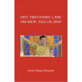 Den tibetanske lære om krop, tale og sind Tenzin Wangyal Rinpoche