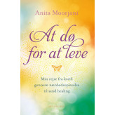 At dø for at leve Anita Moorjani