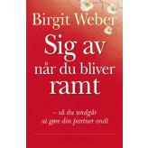 Sig av når du bliver ramt! Birgit Weber