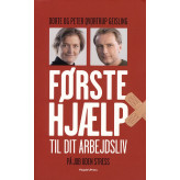 Førstehjælp til dit arbejdsliv Dorte og Peter Qvortrup Geisling