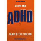 At leve med ADHD Ane-Marie Erenbjerg