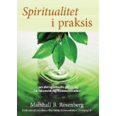 Spiritualitet i Praksis Marshall B. Rosenberg