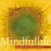 Mindfullife - Mindfulness på et kvarter Eve Bengta Lorenzen