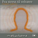 Fra stress til velvære - guidet meditation