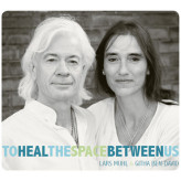 To Heal The Space Between Us - Lars Muhl og Githa Ben-David Lars Muhl og Githa Ben-David