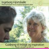 Guidning til indsigt og inspiration Ingeborg Hjortsballe