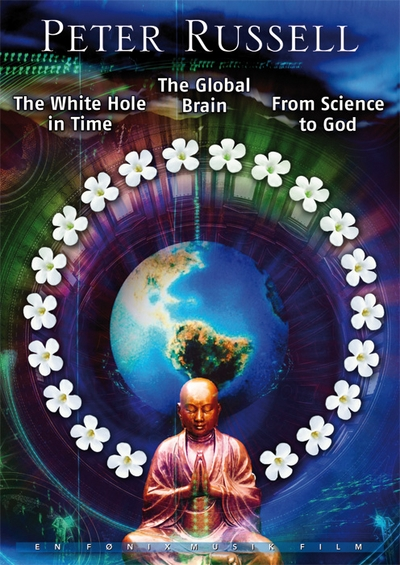 The Global Brain - The White Whole - In Time From Science To God - Peter Russell