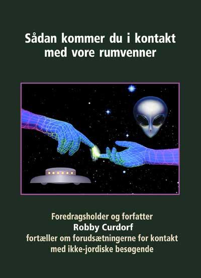 N/A Sådan kommer du i kontakt med vore rumvenner - robby curdorf fra bog & mystik