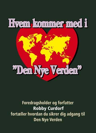 N/A Hvem kommer med i den nye verden - robby curdorf fra bog & mystik