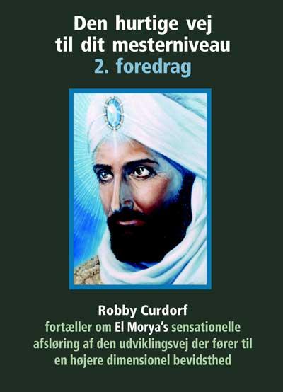 Den hurtige vej til dit mesterniveau 2. foredrag - robby curdorf fra N/A fra bog & mystik
