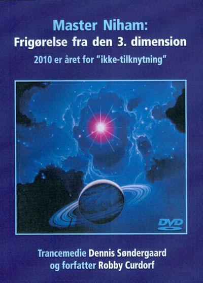 N/A – Master niham: frigørelse fra den 3. dimension 2010 er året for  - ikke-tilknytning - dennis søndergaard og robby curdorf dvd fra bog & mystik